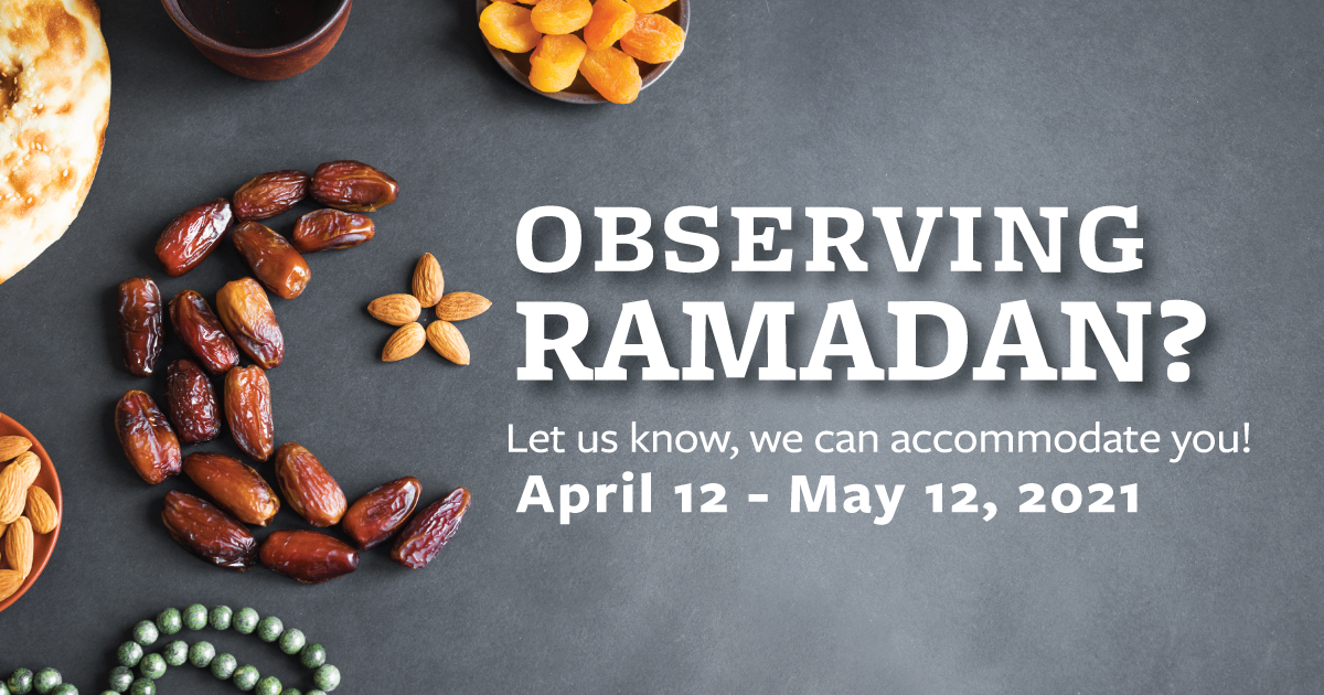 Ramadan from April 12 - May 12